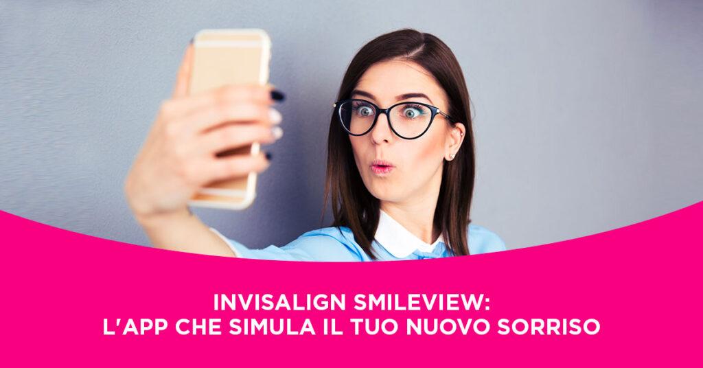 App Invisalign SmileView