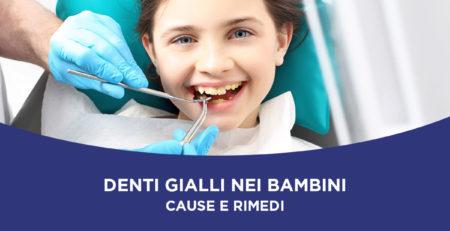 Cause e rimedi dei denti gialli nei bambini
