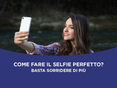 Sorridere di più: questo è il segreto del selfie perfetto
